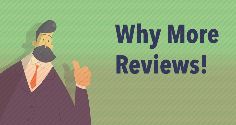 why more reviews